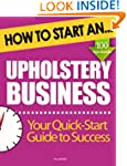 How to Start an Upholstery Business:...