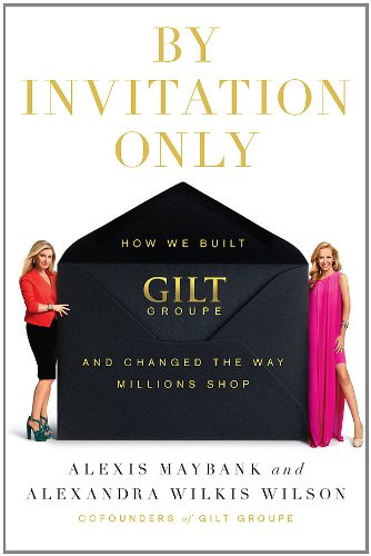 by-invitation-only-how-we-built-gilt-and-changed-the-way-millions-shop