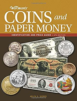 Warman's Coins and Paper Money: Identification and Price Guide de Arlyn G. Sieber