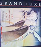 Grand Luxe: The Transatlantic Style (0805008993) by Brinnin, John Malcolm