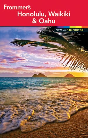 Frommer's Honolulu, Waikiki and Oahu (Frommer's Color Complete)