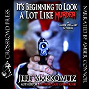 It's Beginning to Look a Lot Like Murder: A Cassie O'Malley Mystery, Book 2 | Jeff Markowitz