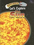 img - for Let's Explore the Sun (Space Launch!) book / textbook / text book