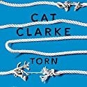 Torn Audiobook by Cat Clarke Narrated by Meggie Foster