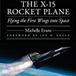 The X-15 Rocket Plane: Flying the Fir...