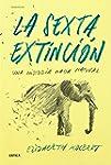 La sexta extinci�n: Una historia nada...