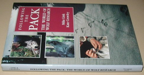 Following the Pack: The World of Wolf Research Kate Crowley and Mike Link