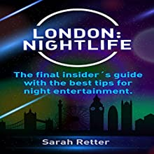 London Nightlife: The Final Insider's Guide Audiobook by Sarah Retter Narrated by Gabrielle St. Evensen