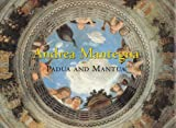 Andrea Mantegna: Padua and Mantua (Great Fresco Cycles of the Renaissance) (0807613274) by Christiansen, Keith