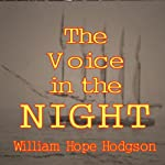 The Voice in the Night | William Hope Hodgson