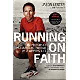 Running On Faith: The Principles, Passion, and Pursuit of a Winning Lifeby Jason Lester