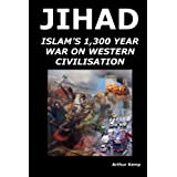 Jihad: Islam's 1,300 Year War Against Western Civilisationby Arthur Kemp