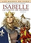 REINES DE SANG (LES) : ISABELLE, LA L...
