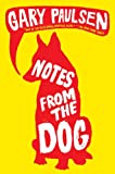 Notes from the Dog (0385738455) by Paulsen, Gary