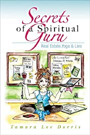 Secrets of a Spiritual Guru: Real Estate, Yoga & Lies (Guru 1)
