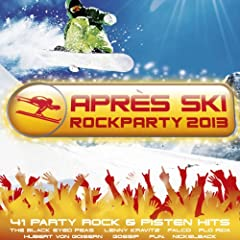 Aprs Ski Rockparty 2013 - 41 Party Rock und Pisten Hits [Explicit]