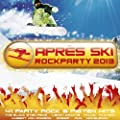 Apr�s Ski Rockparty 2013 - 41 Party Rock und Pisten Hits [Explicit]