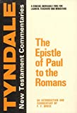 Epistle of Paul to the Romans: An Introduction and Commentary (The Tyndale New Testament commentaries [v. 6]) (0802814050) by Bruce, Frederick Fyvie