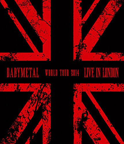LIVE IN LONDON -BABYMETAL WORLD TOUR 2014- [Blu-ray] -