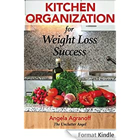 Kitchen Organization For Weight Loss Success (English Edition)