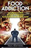 Food Addiction: The Ultimate 2 in 1 Box Set Guide to Overcoming Sugar Addiction and Emotional Eating (sugar addiction, sugar addiction cure, sugar free ... detox, overcome sugar addiction, addiction)