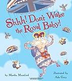 Shhh! Don't Wake the Royal Baby! (Royal Baby 1)