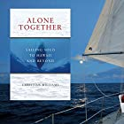 Alone Together: Sailing Solo to Hawaii and Beyond Hörbuch von Christian Williams Gesprochen von: Christian Williams