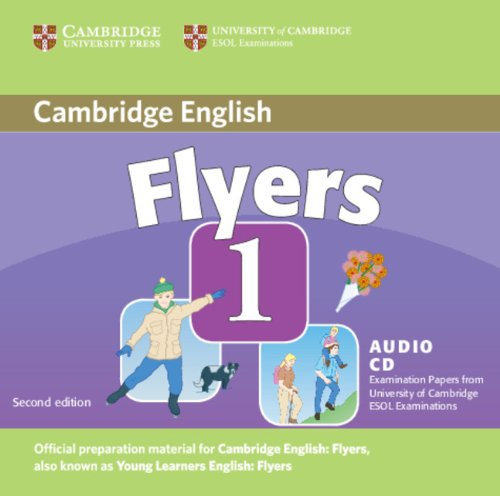 Cambridge Young Learners English Tests Flyers 1 Audio CD: Examination Papers from the University of Cambridge ESOL Examinations: Level 1
