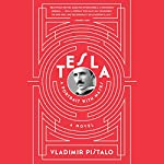 Tesla: A Portrait with Masks | Vladimir Pistalo,Bogdan Rakic - translator,John Jeffries - translator
