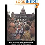 Encyclopedia of Eastern Europe: From the Congress of Vienna to the Fall of Communism (Garland Reference Library...