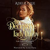 The Deceptive Lady Darby: Lost Ladies of London, Book 2 | [Adele Clee]