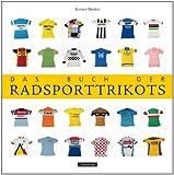 Das Buch der Radsporttrikots