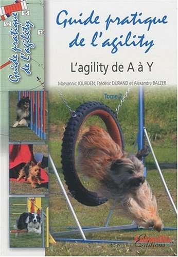 Guide pratique de l'agility (French Edition)