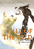 Call of The Wild (Essential Classics)