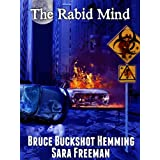 The Rabid Mind ~ Bruce Buckshot Hemming