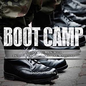 Boot Camp: Equipping Men with Integrity for Spiritual Warfare Audiobook
