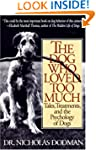 The Dog Who Loved Too Much: Tales, Tr...