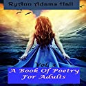 A Book of Poetry for Adults (       UNABRIDGED) by RyAnn Adams Hall Narrated by Stefanie Jones
