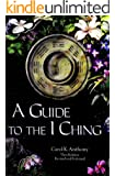 A Guide to the I Ching (English Edition)