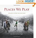 Places We Play: Ireland's Sporting He...