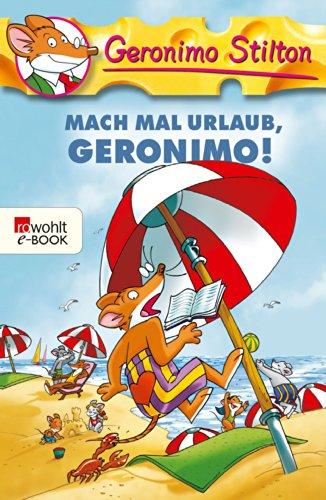 Geronimo Stilton - Mach mal Urlaub, Geronimo! (German Edition)