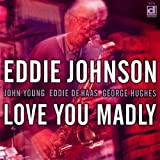 echange, troc Eddie Johnson - Love You Madly