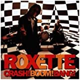 Crash ! Boom ! Bang !par Roxette
