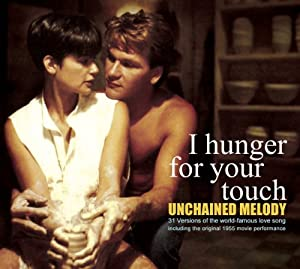 Unchained Melody: I Hunger for