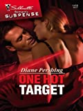 One Hot Target (Silhouette Romantic Suspense)