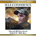 Navy SEAL Training: Self-Confidence Audiobook by David Rutherford Narrated by David Rutherford