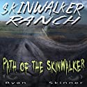 Skinwalker Ranch: Path of the Skinwalker (       UNABRIDGED) by Ryan Skinner Narrated by Susan Hanfield