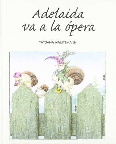 Adelaida va a la opera - Tatjana Hauptmann - Libro