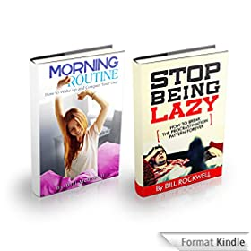 Motivation: BOX SET: The Complete Guide on Fighting Procrastination and Developing a Winning Morning Routine. Stop Being Lazy and Learn How to Wake up and Conquer Your Day (English Edition)