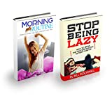 Motivation: BOX SET: The Complete Guide on Fighting Procrastination and Developing a Winning Morning Routine  Stop Being Lazy and Learn How to Wake up and Conquer Your Day